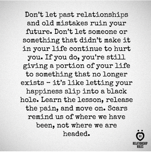 dont-let-past-relationships-and-old-mistakes-ruin-your-future-29429238